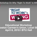 "Educational training on why ""right to work""is WRONG."